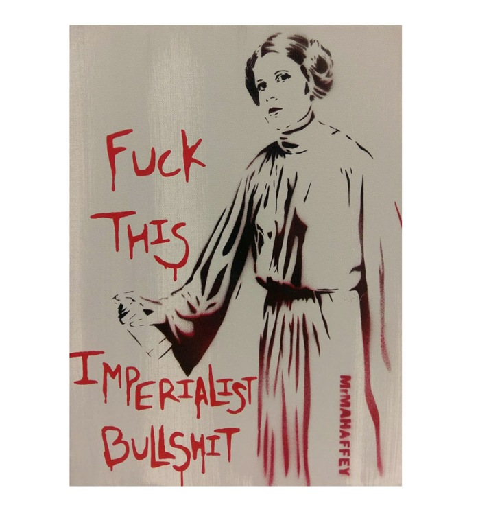 Fuck This Imperialist Bullshit MrMAHAFFEY Rebel Princess in Acrylic and Spray Paint on Canvas